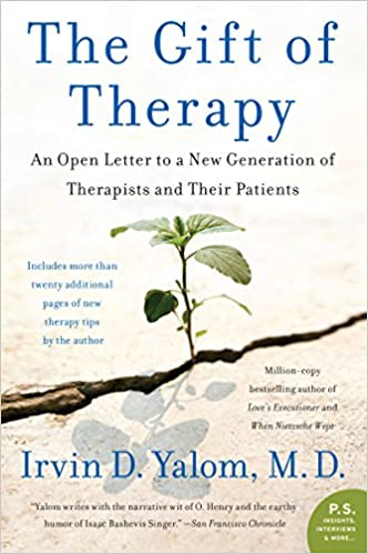 The gift of therapy an open letter to a new generation of the gift of therapy an open letter to a new generation of therapists and their patients irvin yalom 8601300045320 amazon books negle Choice Image