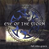 Fall Into Grace by Eye of the Storm (2003-07-01)