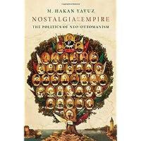 Nostalgia for the Empire: The Politics of Neo-Ottomanism