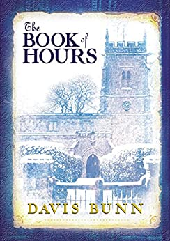 The Book of Hours: Hardcover edition features newly revised content by [Bunn, Davis]