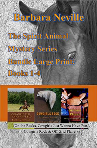 The Spirit Animal Mystery Series Bundle Large Print: Books 1-4: (On the Rocks, Cowgirls Just Wanna Have Fun, Cowgirls Rock & Off Grid Planet) (Spirit Animal Bundle Large Print)