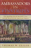 Ambassadors in Pinstripes, Thomas W. Zeiler, 0742551695