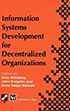 Information Systems Development for Decentralized Organization, Krogstie, John and Seltveit, Anne Helga, 0412640007