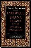 Farewell Espana, Howard Morley Sachar, 0679738460
