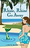 Rhine, Rhine, Go Away (The Rhine Maiden Book 4)