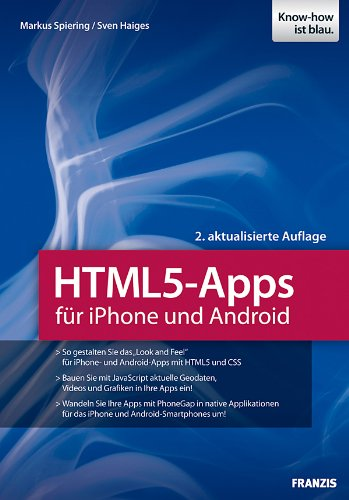 [PDF] HTML5-Apps fur iPhone und Android Free Download | Publisher : Franzis | Category : Computers & Internet | ISBN 10 : 3645601198 | ISBN 13 : 9783645601191