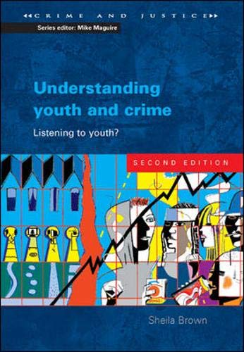 Understanding Youth and Crime (Crime & Justice)