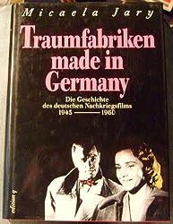 Traumfabriken made in Germany. Die Geschichte des deutschen Nachkriegsfilms 1945 - 1960