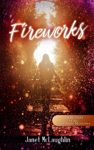 Fireworks (The Soul Sight Mysteries) (Volume 2)