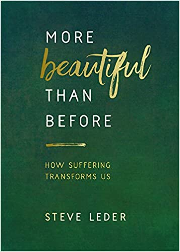 Leder – More Beautiful Than Before: How Suffering Transforms Us