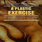 A Plastic Exercise | Lázaro Droznes