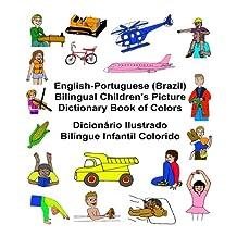 English-Portuguese (Brazil) Bilingual Children's Picture Dictionary Book of Colors Dicionário Ilustrado Bilíngue Infantil Colorido