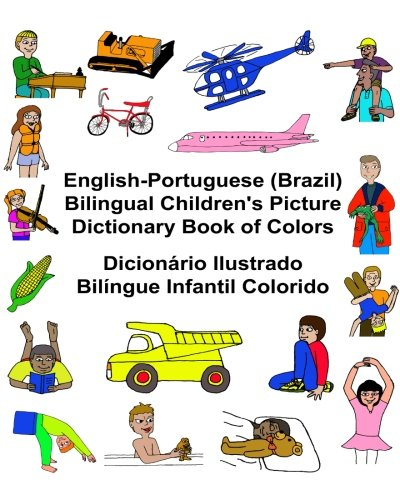 English-Portuguese (Brazil) Bilingual Children's Picture Dictionary Book of Colors Dicionário Ilustrado Bilíngue Infantil Colorido (FreeBilingualBooks.com) - Portuguese Dictionary For Kids