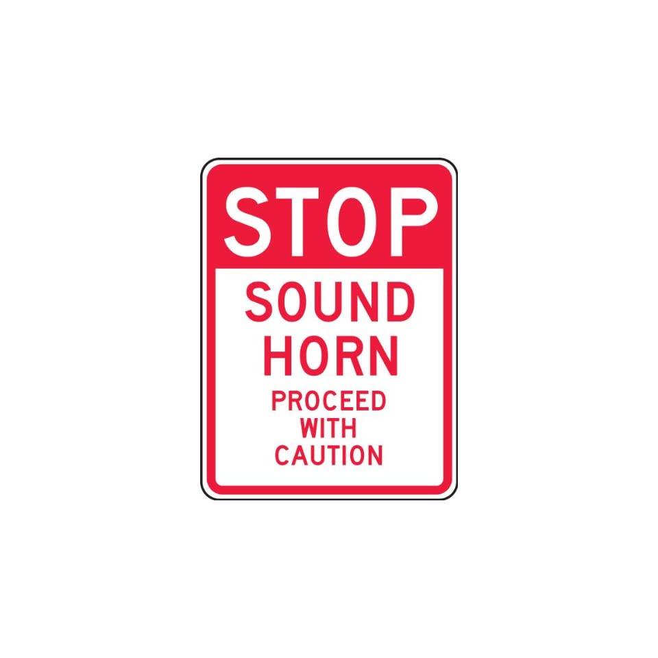 Accuform Signs FRR245RA Engineer Grade Reflective Aluminum Facility Traffic Sign, Legend STOP SOUND HORN PROCEED WITH CAUTION, 24 Length x 18 Width x 0.080 Thickness, Red on White