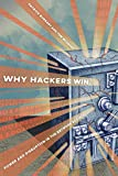 Why Hackers Win: Power and Disruption in the Network Society