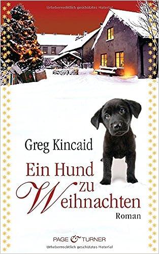 Ein Hund zu Weihnachten: Roman (German Edition)