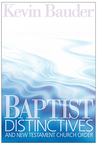 Baptist Distinctives and New Testament Church Order PDF