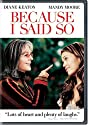 Because I Said So (Full) [DVD]<br>$519.00