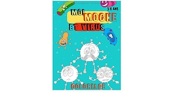 MOI MOCHE ET VIRUS .: Livre de Coloriage. pour enfants Amusant et PEDAGOGIQUE . Donne un NOM FUN a tes virus pour garçons et filles, entre 3 à 8 ans « 31