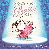 Dogs Don't Do Ballet, Anna Kemp, 141699839X