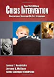 Crisis Intervention: Contemporary Issues for On-Site Interveners by James E. Hendricks (2010-10-26)