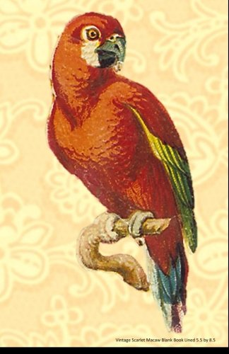 Vintage Scarlet Macaw Blank Book Lined 5.5 by 8.5: 5.5 by 8.5 inch 100 page lined blank book suitable as a journal, notebook or diary with a cover illustration of a scarlet macaw parrot