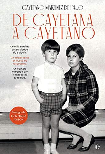 De Cayetana a Cayetano por Martínez de Irujo, Cayetano