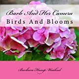 Best Camera For Bird Photographies - Barb And Her Camera: Birds and Blooms Review