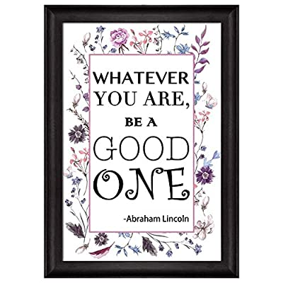 Purple Floral and Feminine Quote Whatever You are Be a Good One by Abraham Lincoln Framed Art, it is good, Alluring Creative Design