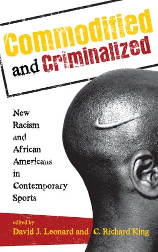Search : Commodified and Criminalized: New Racism and African Americans in Contemporary Sports (Perspectives on a Multiracial America)