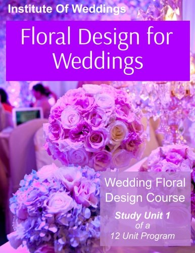 Download Floral Design for Weddings: Wedding Floral Design Course - Unit 1 of 12 pdf