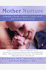 Mother Nurture: A Mother's Guide to Health in Body, Mind, and Intimate Relationships Kindle Edition