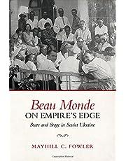 Beau Monde on Empire's Edge: State and Stage in Soviet Ukraine