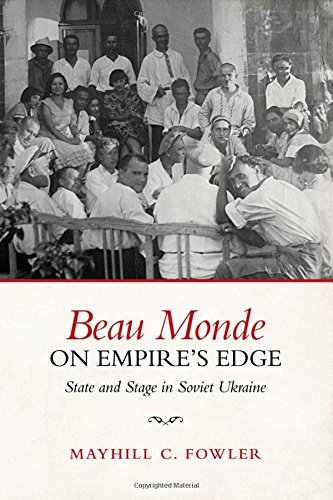 beau-monde-on-empires-edge-state-and-stage-in-soviet-ukraine