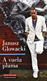 img - for A vuela pluma/ A flying Pen (Spanish Edition) by Janusz Glowacki (2007-04-30) book / textbook / text book