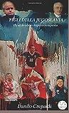 Figli della Jugoslavia. Il calcio slavo dopo la tempesta