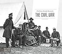 Mathew Brady Records The Civil War (Defining