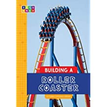 Building a Roller Coaster (Sequence Amazing Structures)