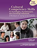 img - for Cultural Competency Skills for Psychologists, Psychotherapists, and Counselling Professionals: A Workbook for Caring Across Cultures book / textbook / text book