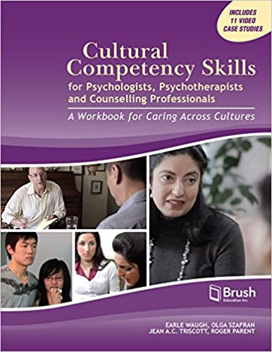 Cultural Competency Skills For Psychologists, Psychotherapists, And Counselling Professionals: A Workbook For Caring Across Cultures Descargar Epub Gratis