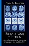 Bullying and the Brain, Gary R. Plaford, 1578863961