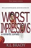 Worst Impressions, K. L. Brady, 0615462731