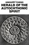 Herald of the Autochthonic Spirit, Gregory Corso, 0811208087