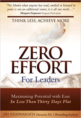 zero effort for leaders maximizing potential with ease in less