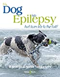 My dog has epilepsy ...: ... but lives life to the full! offers