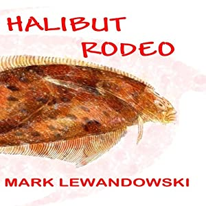 Halibut Rodeo Audiobook