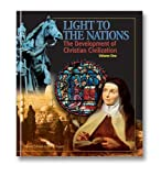 Light to the Nations 1 The Development of Christian Civilization: Part One