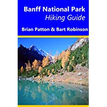 Banff National Park Hiking Guide: A Guide to Day Hikes in Banff National Park