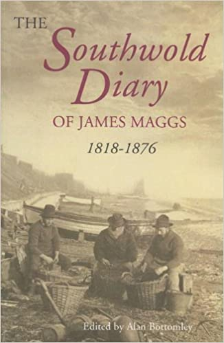 The Southwold Diary of James Maggs, 1818-1876 (0) (Suffolk Records Society)