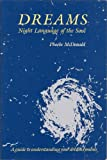 Dreams : Night Language of the Soul, McDonald, Phoebe, 0826403867